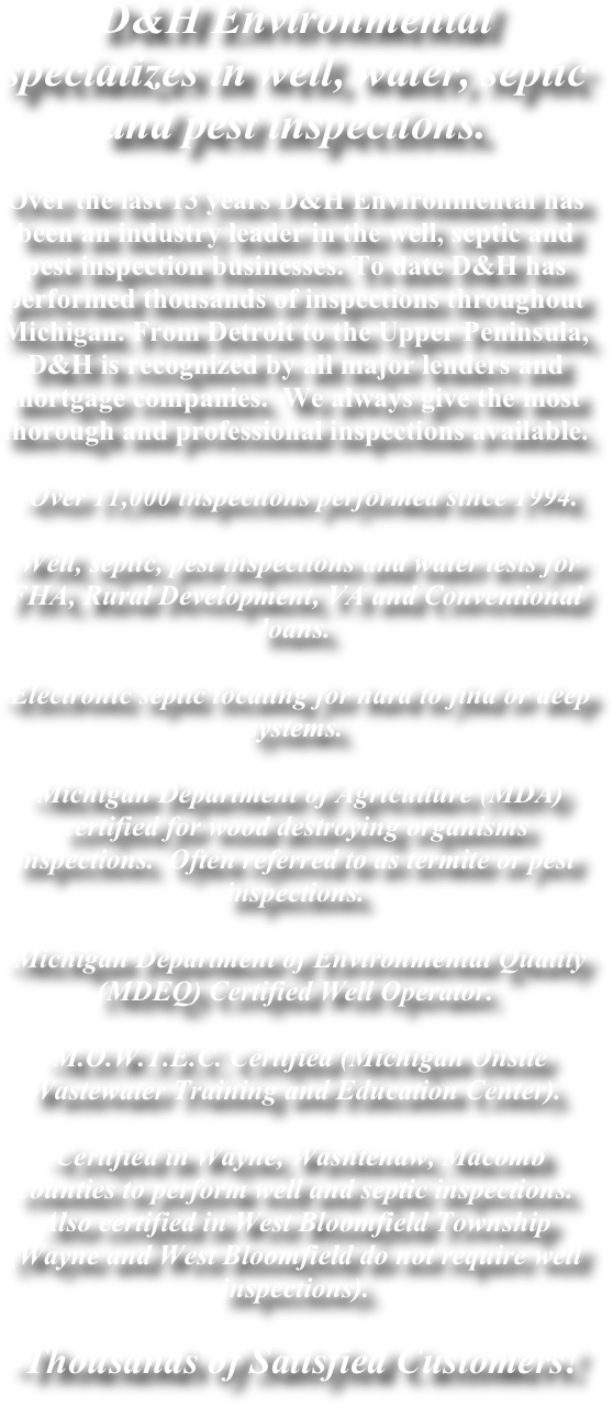 D&H Environmental specializes in well, water, septic and pest inspections.  
